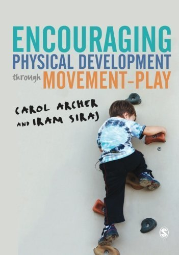 Encouraging Physical Development Through Movement-Play by Carol Archer (2015-06-25)