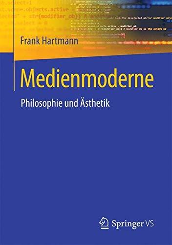 Medienmoderne: Philosophie und Ästhetik