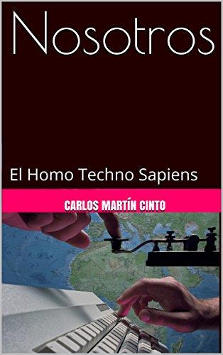 Nosotros: El Homo Techno Sapiens