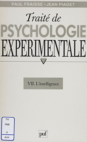 Trait de psychologie exprimentale (7): L'Intelligence