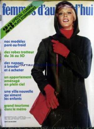 FEMMES D'AUJOURD'HUI [No 1393] du 12/01/1972 - SPECIAL CUISINE - ROBES - NAPPES - APPARTEMENT AMENAGEE EN PLEN CIEL - UNE VILLE NOUVELLE - ENFANTS - TOURISME DANS LE METRO.