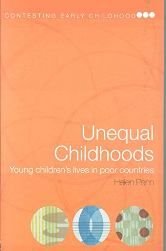 [(Unequal Childhoods : Young Children's Lives in Poor Countries)] [Edited by Helen Penn] published on (June, 2005)