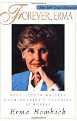 Forever, Erma: Best-Loved Writing From America's Favorite Humorist by Erma Bombeck (1997-08-01)