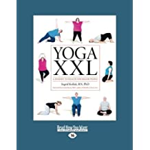 Yoga XXL: A Journey to Health for Bigger People by Ingrid Kollak (2013-11-21)