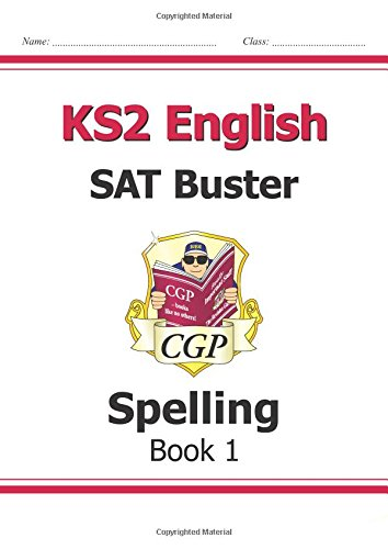 KS2 English SAT Buster: Spelling (for the New Curriculum)