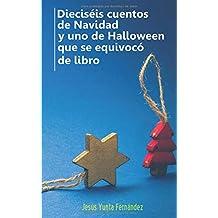 Dieciséis cuentos de Navidad y uno de Halloween que se equivocó de libro