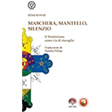 Maschera, Mantello e Silenzio: Il Martinismo come via di risveglio (Esoterismo)