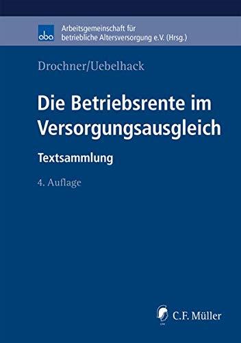 Die Betriebsrente im Versorgungsausgleich: Textsammlung