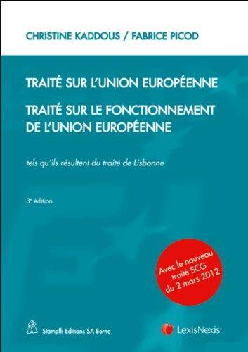 Traité sur l'Union européenne ; Traité sur le fonctionnement de l'Union européeenne : Tels qu'ils résultent du traité de Lisbonne par Christine Kaddous