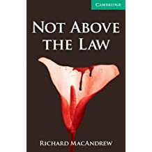 Not Above the Law Level 3 Lower Intermediate (Cambridge English Readers)