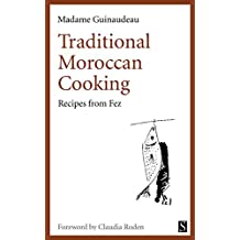 Traditional Moroccan Cooking: Recipes from Fez (English Edition)