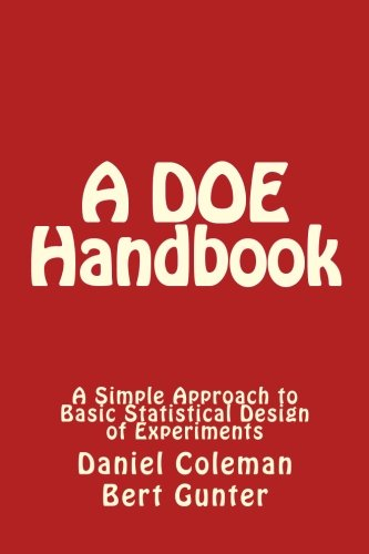 A DOE Handbook:: A Simple Approach to Basic Statistical Design of Experiments