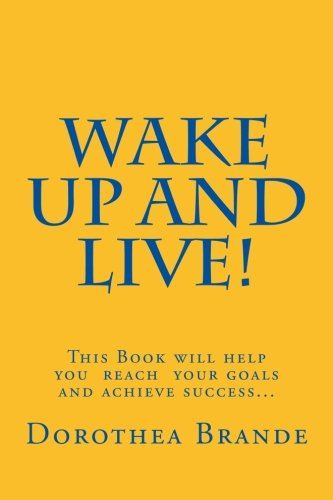 Wake Up and Live! por Ms. Dorothea Brande