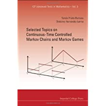 Selected Topics On Continuous-Time Controlled Markov Chains And Markov Games (Icp Advanced Texts in Mathematics) by Tomas Prieto-Rumeau, Onesimo Hernandez-Lerma (2012) Hardcover
