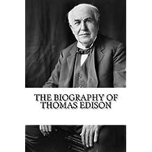 The Biography of Thomas Edison