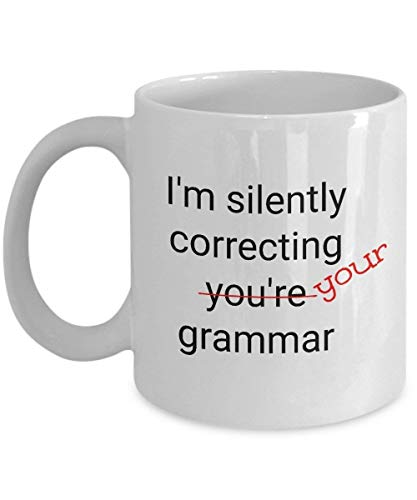 I'm Silently Correcting You're Your Grammar Mug Gag Teacher Gift Funny You're Wrong Coffee Cup for Writer Spelling Police Men and Woman Birthday Christmas Fun Cute Joke Present