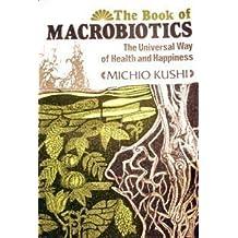 The Book of Macrobiotics by Michio Kushi (1977-08-02)
