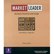 Market Leader: Business English with the FT Business Grammar & Usage Book: Grammar and Usage Practice Book by Peter Strutt (2000-07-14)