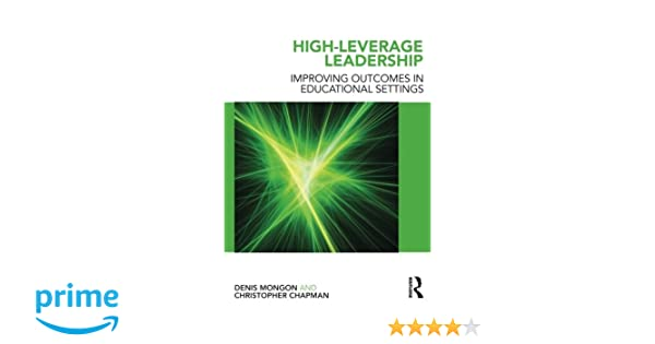 High-Leverage Leadership: Improving Outcomes in Educational ...