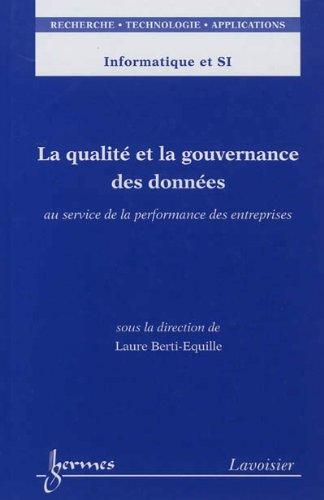 La qualité et la gouvernance des données : Au service de la performance des entreprises par Laure Berti-Equille