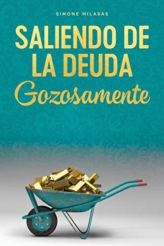 Saliendo de la Deuda Gozosamente - Getting Out of Debt Spanish por Simone Milasas