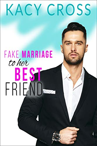 Fake Marriage to Her Best Friend (Make Believe Brides: a Sweet Romance Series Book 1) di Kacy Cross