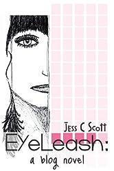 EyeLeash: A Blog Novel