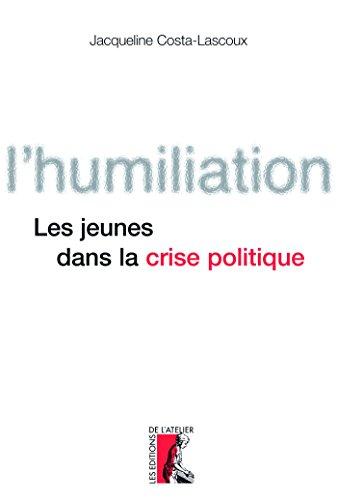 L'humiliation: Les jeunes dans la crise politique