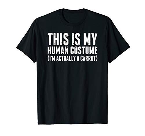 Kostüm Karotte Damen - Mein menschliches Kostüm Ich bin eigentlich eine Karotte T-Shirt