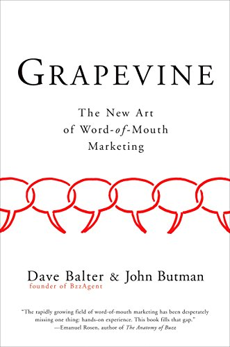 Grapevine: Why Buzz Was a Fad but Word of Mouth Is Forever