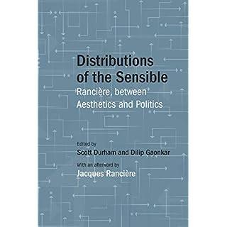 Distributions of the Sensible: Ranciere, between Aesthetics and Politics