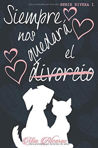 Siempre nos quedará el divorcio (Serie Rivera) por Mia Alcaraz