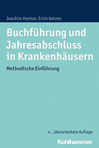 Buchführung und Jahresabschluss in Krankenhäusern: Methodische Einführung