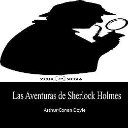 Las Aventuras de Sherlock Holmes eBook: Doyle, Arthur Conan, Media ...