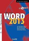 Word 2013 Basis: An Beispielen lernen. Mit Aufgaben üben. Durch
