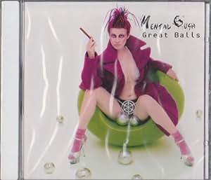 Mental Gush - Great Balls