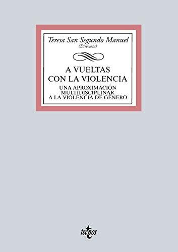 A vueltas con la violencia (Derecho - Biblioteca Universitaria De Editorial Tecnos) por Teresa San Segundo Manuel