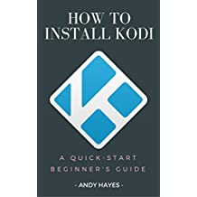 How To Install Kodi On Firestick : A Quick-Start Beginner's Guide