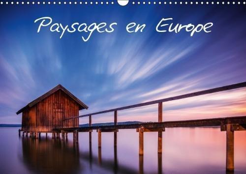 Paysages En Europe 2018: Decouvrez Des Paysages a Couper Le Souffle En Europe. par Hiacynta Jelen