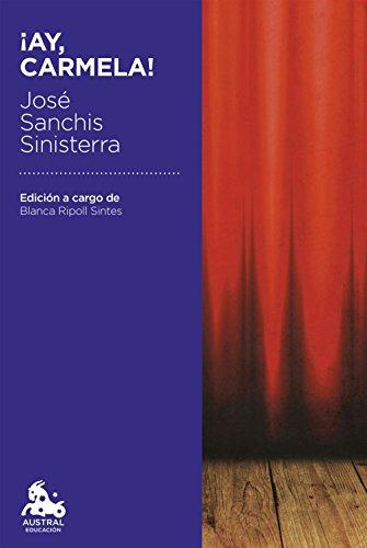 ¡Ay, Carmela! (Austral Educación) por José Sanchis Sinisterra
