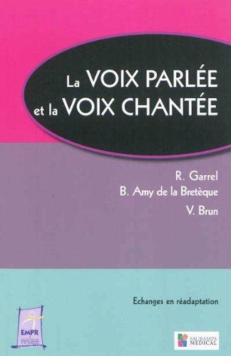 La voix parlée et la voix chantée par R Garrel, Benoît Amy de la Bretèque, Vincent Brun, Collectif