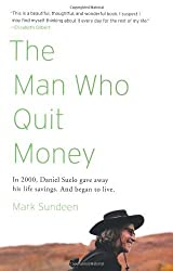 The Man Who Quit Money by Sundeen, Mark (2013) Paperback