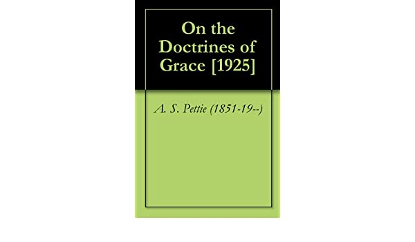 On the Doctrines of Grace [1925]