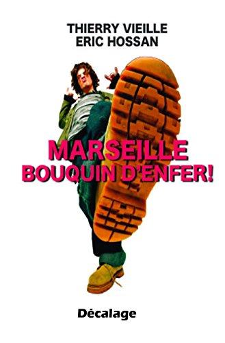 MARSEILLE BOUQUIN D'ENFER par Thierry Vieille