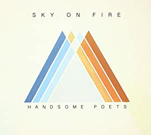 handsome poets sky on fire handsome poets musik. Black Bedroom Furniture Sets. Home Design Ideas