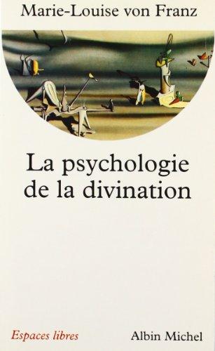 Psychologie de La Divination (La) (Collections Spiritualites) par Marie-Louise Franz