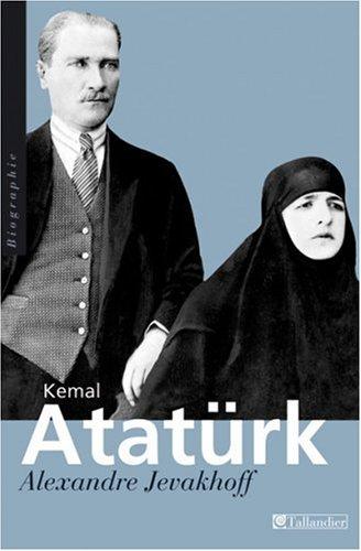 Kemal Atatrk : Les chemins de l'occident