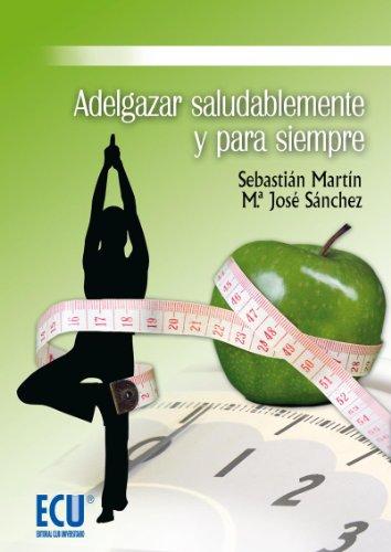Adelgazar saludablemente y para siempre por Sebatián Martín Balbuena