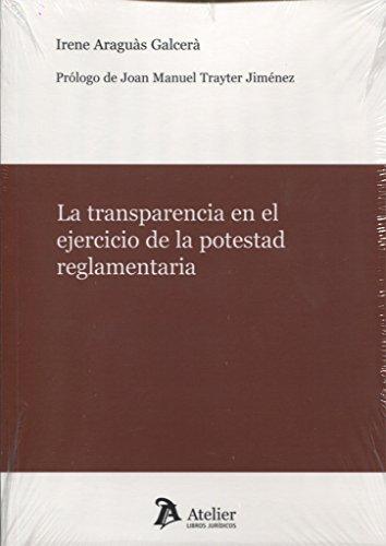 La transparencia en el ejercicio de la potestad reglamentaria.
