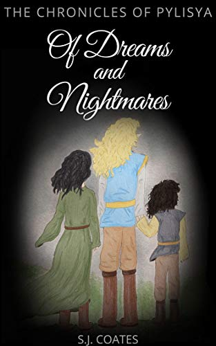 Of Dreams and Nightmares (The Chronicles of Pylisya Book 1) (English Edition)